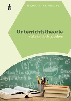 Unterrichtstheorie von Frank,  Nikolaus, Zierer,  Klaus