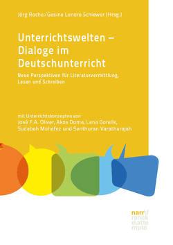 Unterrichtswelten – Dialoge im Deutschunterricht. von Roche,  Jörg, Schiewer,  Gesine Lenore