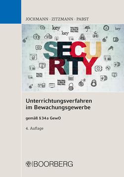 Unterrichtungsverfahren im Bewachungsgewerbe von Jochmann,  Ulrich, Pabst,  Anja, Zitzmann,  Jörg