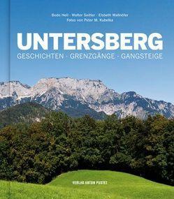 Untersberg von Hell,  Bodo, Kubelka,  Peter M., Seitter,  Walter, Wallnöfer,  Elsbeth