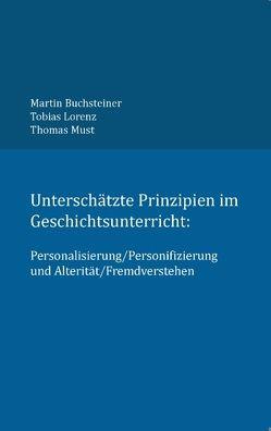 Unterschätzte Prinzipien im Geschichtsunterricht: von Buchsteiner,  Martin, Lorenz,  Tobias, Must,  Thomas