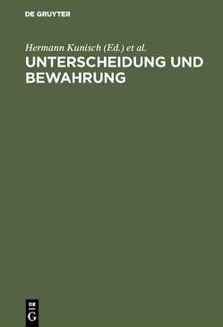 Unterscheidung und Bewahrung von Kron,  Wolfgang, Kunisch,  Hermann, Lazarowicz,  Klaus