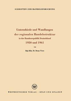 Unterschiede und Wandlungen der Regionalen Handelsstruktur von Tietz,  Bruno