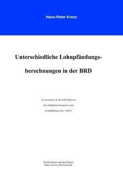 Unterschiedliche Lohnpfändungsberechnungen in der BRD von Kranz,  Hans P