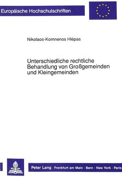 Unterschiedliche rechtliche Behandlung von Großgemeinden und Kleingemeinden von Hlepas,  Kikolaos-Komnéos