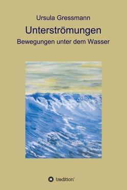 Unterströmungen von Gressmann,  Ursula