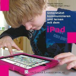 Unterstützt kommunizieren und lernen mit dem iPad von Hallbauer,  Angela, Kitzinger,  Annette