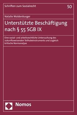 Unterstützte Beschäftigung nach § 55 SGB IX von Waldenburger,  Natalie