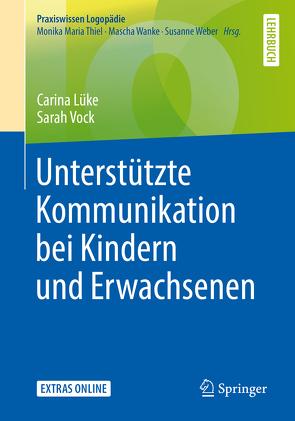 Unterstützte Kommunikation bei Kindern und Erwachsenen von Lüke,  Carina, Vock,  Sarah