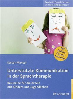 Unterstützte Kommunikation in der Sprachtherapie von Kaiser-Mantel,  Hildegard