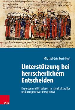 Unterstützung bei herrscherlichem Entscheiden von Grünbart,  Michael