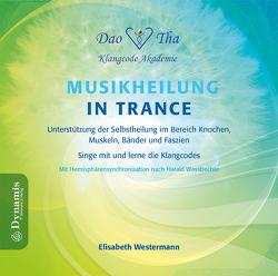 Unterstützung der Selbstheilung im Bereich Knochen, Muskeln, Bänder und Faszien von Westermann,  Elisabeth