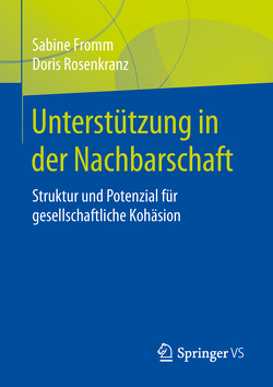 Unterstützung in der Nachbarschaft von Fromm,  Sabine, Rosenkranz,  Doris, Rösner,  Dieter, Schmitz,  Klaus