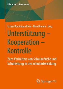 Unterstützung – Kooperation – Kontrolle von Bremm,  Nina, Klein,  Esther Dominique