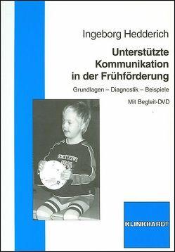 Unterstützte Kommunikation in der Frühförderung von Hedderich,  Ingeborg