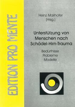 Unterstützung von Menschen nach Schädel-Hirn-Trauma von Ackerl,  Josef, Aichner,  Franz, Barber,  Ulrike, Brucker,  Arthur, Mairhofer,  Heinz