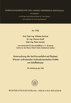 Untersuchung der bei Kurvenfahrt auf flachem Wasser auftretenden hydrodynamischen Kräfte am Schiffskörper von Sturtzel,  Wilhelm