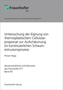 Untersuchung der Eignung von thermoplastischem Cellulosepropionat zur Aufschäumung im kontinuierlichen Schaumextrusionsprozess. von Rapp,  Florian