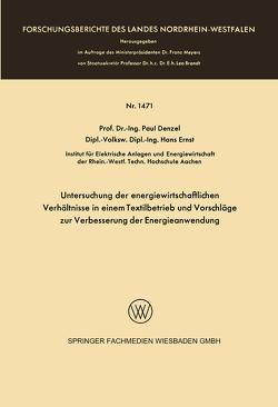 Untersuchung der energiewirtschaftlichen Verhältnisse in einem Textilbetrieb und Vorschläge zur Verbesserung der Energieanwendung von Denzel,  Paul