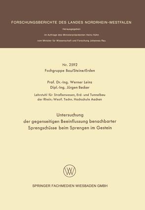 Untersuchung der gegenseitigen Beeinflussung benachbarter Sprengschüsse beim Sprengen im Gestein von Becker Jürgen, Leins,  Werner
