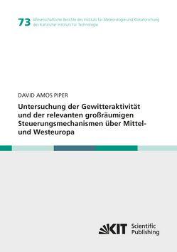 Untersuchung der Gewitteraktivität und der relevanten großräumigen Steuerungsmechanismen über Mittel- und Westeuropa von Piper,  David Amos
