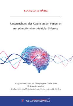 Untersuchung der Kognition bei Patientenmit schubförmiger Multipler Sklerose von Härig,  Clara