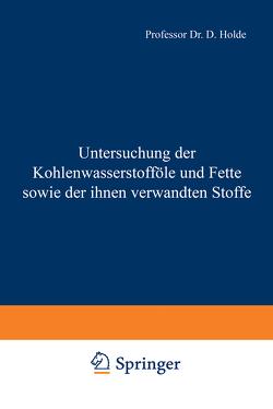 Untersuchung der Kohlenwasserstofföle und Fette sowie der ihnen verwandten Stoffe von Holde,  D., Meyerheim,  D.