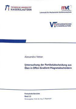 Untersuchung der Partikelabscheidung aus Ölen in Offen-Gradient-Magnetabscheidern von Vetter,  Alexandra