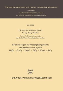 Untersuchung der Phasengleichgewichte und Reaktionen im System MgO · Cr2O3 – 2MgO · SiO2 – 2CaO · SiO2 von Krönert,  Wolfgang
