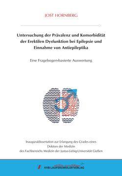 Untersuchung der Prävalenz und Komorbidität der Erektilen Dysfunktion bei Epilepsie und Einnahme von Antiepileptika von Hornberg,  Jost