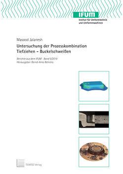 Untersuchung der Prozesskombination Tiefziehen – Buckelschweißen von Behrens,  Bernd-Arno, Jalanesh,  Masood