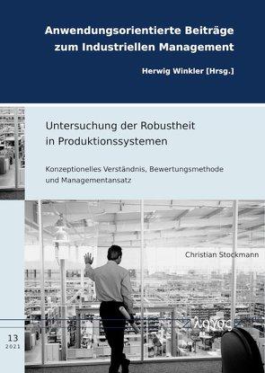 Untersuchung der Robustheit in Produktionssystemen von Stockmann,  Christian