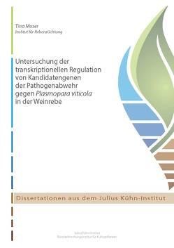 Untersuchung der transkriptionellen Regulation von Kandidatengenen der Pathogenabwehr gegen Plasmopara viticola in der Weinrebe von Moser,  Tina