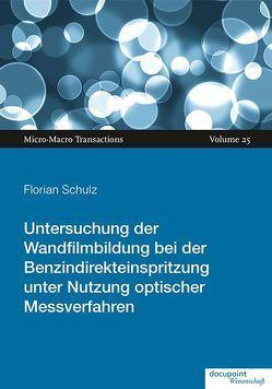 Untersuchung der Wandfilmbildung bei der Benzindirekteinspritzung unter Nutzung optischer Messverfahren von Schulz,  Florian
