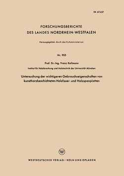 Untersuchung der wichtigeren Gebrauchseigenschaften von kunstharzbeschichteten Holzfaser- und Holzspanplatten von Kollmann,  Franz