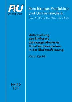 Untersuchung des Einflusses dehnungsinduzierter Oberflächenevolution in der Blechumformung von Recklin,  Viktor
