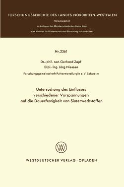 Untersuchung des Einflusses verschiedener Vorspannungen auf die Dauerfestigkeit von Sinterwerkstoffen von Zapf,  Gerhard