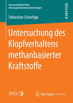 Untersuchung des Klopfverhaltens methanbasierter Kraftstoffe von Scharlipp,  Sebastian