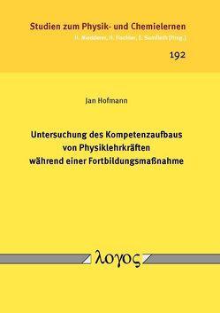 Untersuchung des Kompetenzaufbaus von Physiklehrkräften während einer Fortbildungsmaßnahme von Hofmann,  Jan