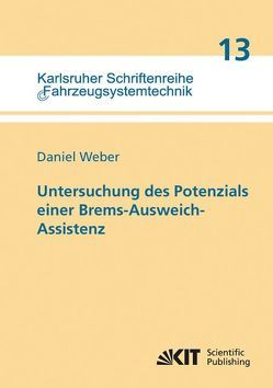 Untersuchung des Potenzials einer Brems-Ausweich-Assistenz von Weber,  Daniel