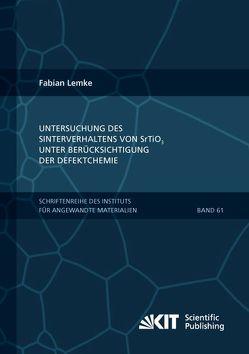 Untersuchung des Sinterverhaltens von SrTiO₃ unter Berücksichtigung der Defektchemie von Lemke,  Fabian