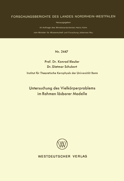 Untersuchung des Vielkörperproblems im Rahmen lösbarer Modelle von Bleuler,  Konrad
