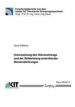 Untersuchung des Wärmeeintrags und der Reibleistung anstreifender Bürstendichtungen von Pfefferle,  David
