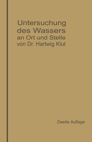 Untersuchung des Wassers an Ort und Stelle von Klut,  Hartwig