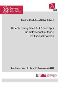 Untersuchung eines AGR-Konzepts für mittelschnelllaufende Schiffsdieselmotoren von Stöber-Schmidt,  Claude-Pascal