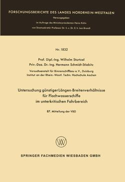 Untersuchung günstiger Längen-Breitenverhältnisse für Flachwasserschiffe im unterkritischen Fahrbereich von Sturtzel,  Wilhelm