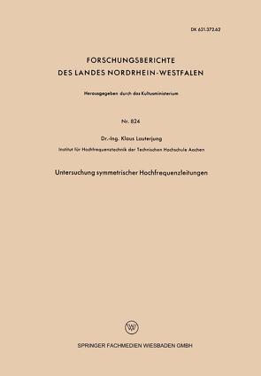 Untersuchung symmetrischer Hochfrequenzleitungen von Lauterjung,  Klaus