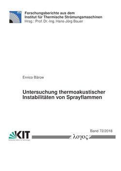 Untersuchung thermoakustischer Instabilitäten von Sprayflammen von Bärow,  Enrico