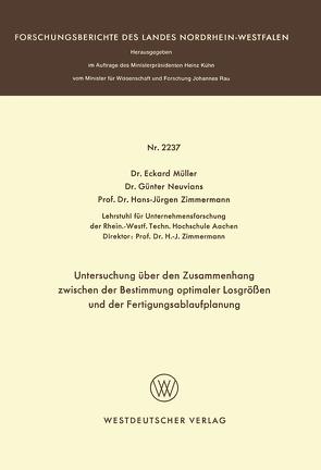 Untersuchung über den Zusammenhang zwischen der Bestimmung optimaler Losgrößen und der Fertigungsablaufplanung von Müller,  Eckhard