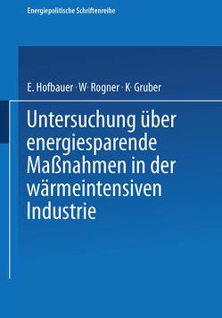 Untersuchung über energiesparende Maßnahmen in der wärmeintensiven Industrie von Gruber,  K., Hofbauer,  E., Rogner,  W., Thalhammer,  J. Christian, Zach,  Otto